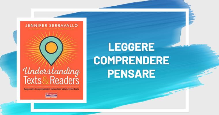 La comprensione è tutto! Una recensione di Understanding Texts & Readers di J. Serravallo